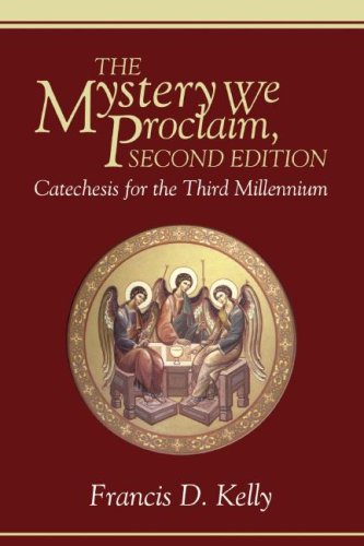 Mystery We Proclaim Catechesis for the Third Millennium 2nd 9781556356841 Front Cover