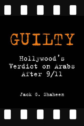 Guilty Hollywood's Verdict on Arabs After 9/11  2008 edition cover