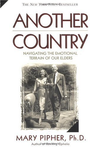 Another Country Navigating the Emotional Terrain of Our Elders N/A 9781573227841 Front Cover