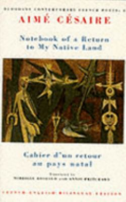 Notebook of a Return to My Native Land =: Cahier D'Un Retour Au Pays Natal (Bloodaxe Contemporary French Poets) N/A edition cover