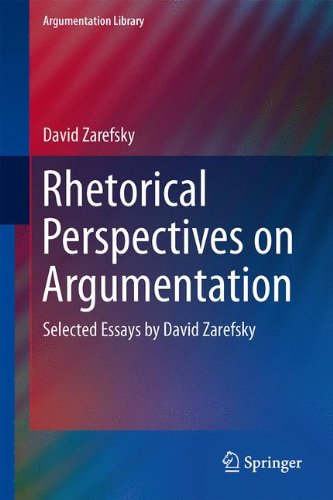 Rhetorical Perspectives on Argumentation Selected Essays by David Zarefsky  2014 edition cover