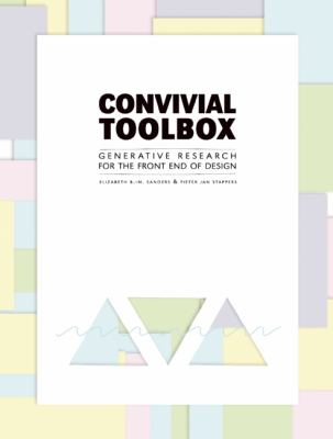 Convivial Toolbox Generative Research for the Front End of Design  2012 edition cover