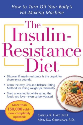 Insulin-Resistance Diet How to Turn off Your Body's Fat-Making Machine 2nd 2008 (Revised) edition cover