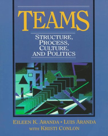 Teams Structure, Process, Culture, and Politics  1998 edition cover
