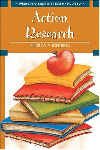What Every Teacher Should Know about Action Research   2009 edition cover