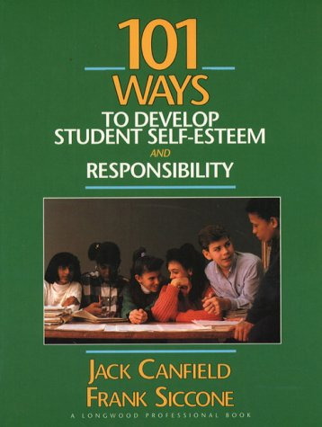 101 Ways to Develop Student Self-Esteem and Responsibility   1995 edition cover