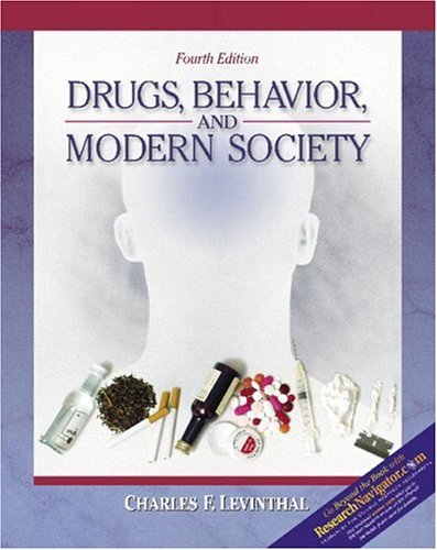 Drugs, Behavior, and Modern Society with Research Navigator  4th 2005 (Revised) 9780205407842 Front Cover