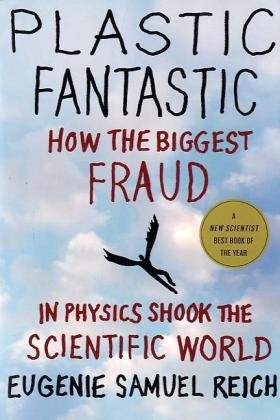 Plastic Fantastic How the Biggest Fraud in Physics Shook the Scientific World  2010 edition cover