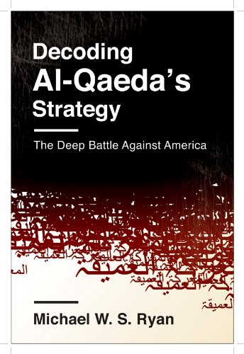Decoding Al-Qaeda's Strategy The Deep Battle Against America  2013 9780231163842 Front Cover