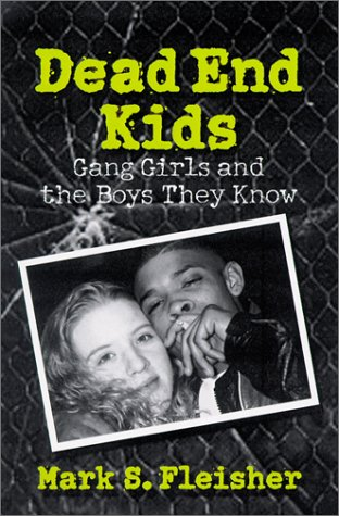 Dead End Kids Gang Girls and the Boys They Know N/A edition cover