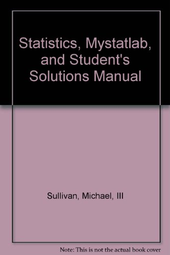 Statistics, MyStatLab, and Student's Solutions Manual   2013 edition cover