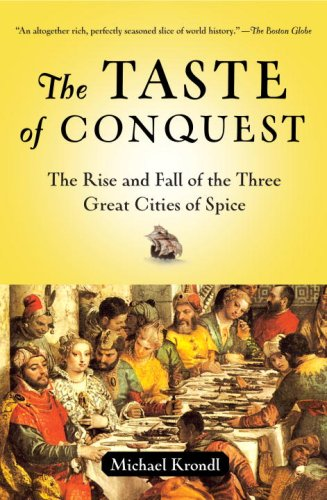 Taste of Conquest The Rise and Fall of the Three Great Cities of Spice N/A edition cover