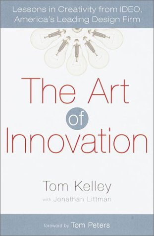 Art of Innovation Lessons in Creativity from IDEO, America's Leading Design Firm  2001 edition cover