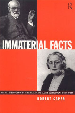 Immaterial Facts Freud's Discovery of Psychic Reality and Klein's Development of His Work  1999 9780415220842 Front Cover