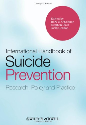 International Handbook of Suicide Prevention Research, Policy and Practice  2011 (Handbook (Instructor's)) 9780470683842 Front Cover
