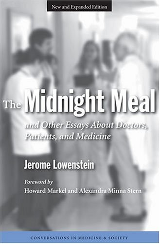 Midnight Meal And Other Essays about Doctors, Patients and Medicine 2nd 2005 (Expanded) 9780472030842 Front Cover