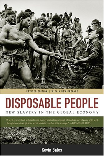 Disposable People New Slavery in the Global Economy 2nd 2004 (Revised) edition cover