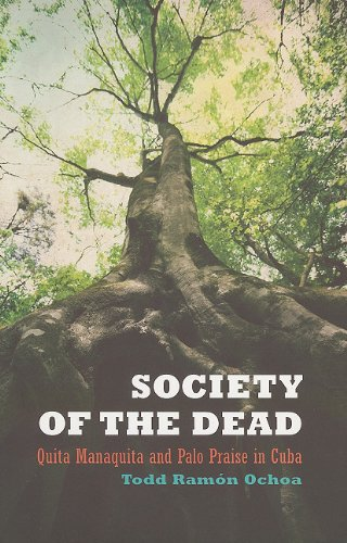 Society of the Dead Quita Manaquita and Palo Praise in Cuba  2010 edition cover