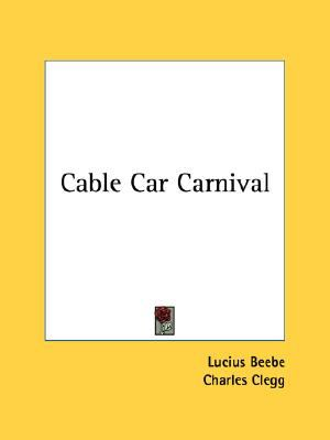 Cable Car Carnival  N/A 9780548386842 Front Cover