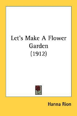 Let's Make a Flower Garden N/A 9780548667842 Front Cover