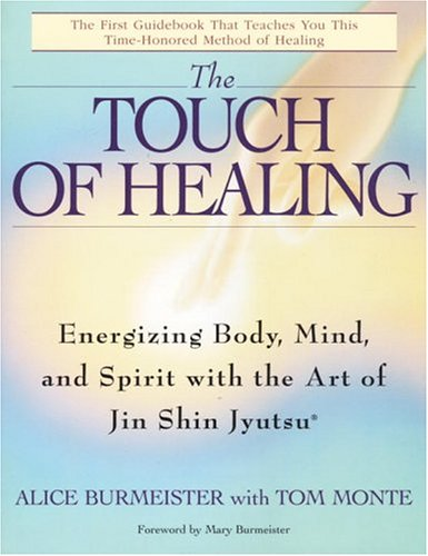Touch of Healing Energizing the Body, Mind, and Spirit with Jin Shin Jyutsu N/A 9780553377842 Front Cover