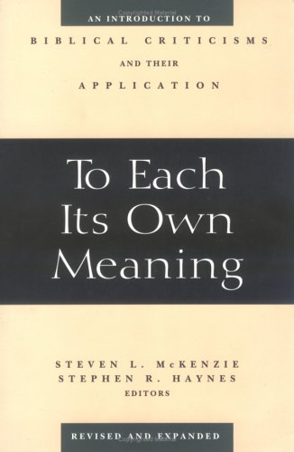 To Each Its Own Meaning An Introduction to Biblical Criticisms and Their Application 2nd 1999 (Revised) edition cover