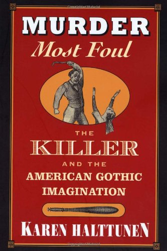 Murder Most Foul The Killer and the American Gothic Imagination  1998 edition cover