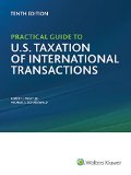 Practical Guide to U. S. Taxation of International Transactions (10th Edition)   2015 edition cover