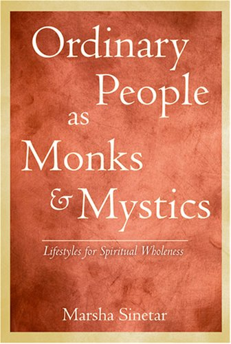 Ordinary People As Monks and Mystics Lifestyles for Spiritual Wholeness  2007 (Revised) edition cover