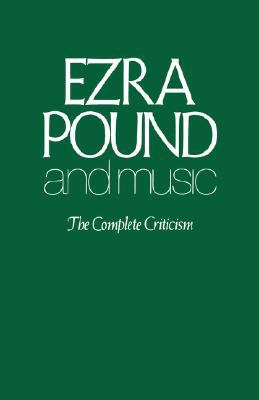Ezra Pound and Music   1977 9780811217842 Front Cover