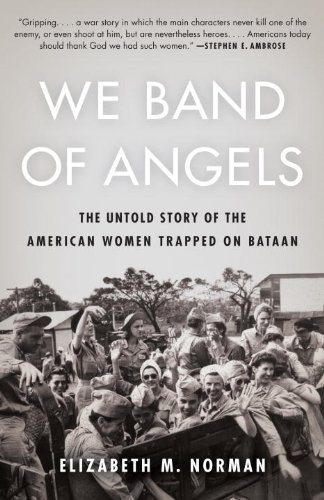 We Band of Angels The Untold Story of the American Women Trapped on Bataan N/A edition cover