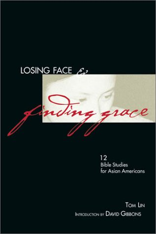 Losing Face and Finding Grace 12 Bible Studies for Asian-Americans  1997 (Student Manual, Study Guide, etc.) edition cover