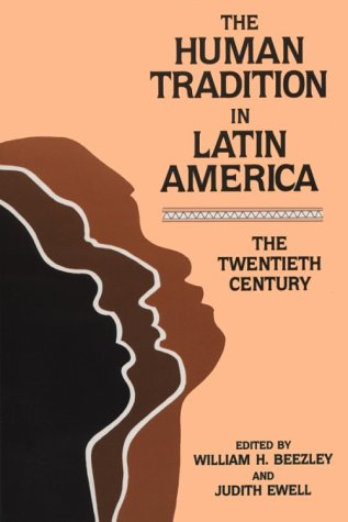 Human Tradition in Latin America The Twentieth Century N/A edition cover