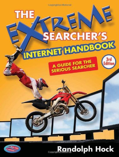 Extreme Searcher's Internet Handbook A Guide for the Serious Searcher 3rd 2009 edition cover