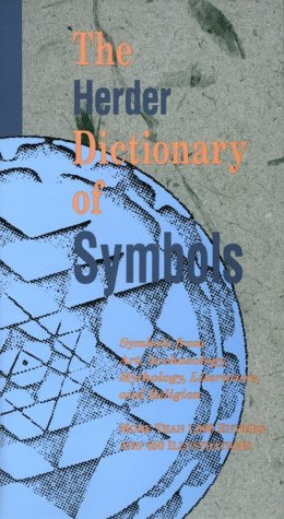 Herder Dictionary of Symbols Symbols from Art, Archaeology, Mythology, Literature, and Religion Revised edition cover