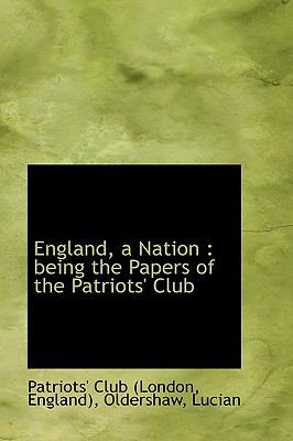 England, a Nation Being the Papers of the Patriots' Club N/A edition cover