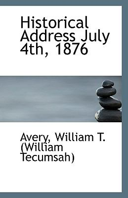Historical Address July 4th 1876 N/A 9781113550842 Front Cover