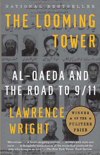 Looming Tower Al-Qaeda and the Road to 9/11 N/A edition cover