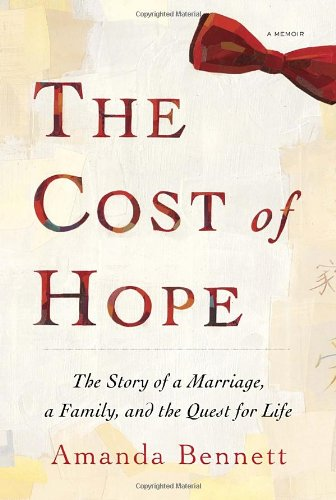 Cost of Hope The Story of a Marriage, a Family, and the Quest for Life  2012 9781400069842 Front Cover