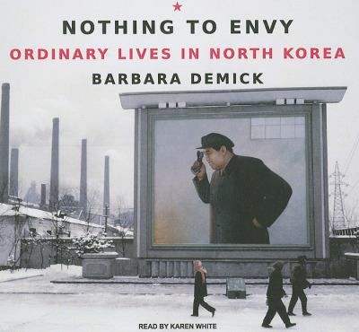 Nothing to Envy: Ordinary Lives in North Korea, Library Edition  2009 9781400139842 Front Cover