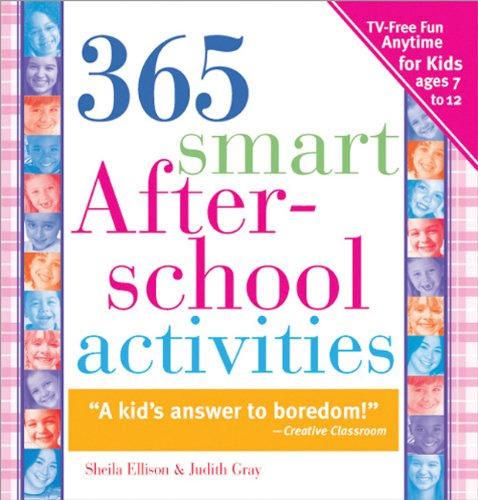 365 Smart after-School Activites TV-Free Fun Anytime for Kids Ages 7-12 2nd 9781402205842 Front Cover