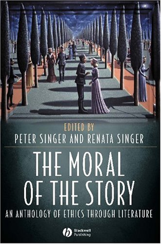 Moral of the Story An Anthology of Ethics Through Literature  2005 edition cover