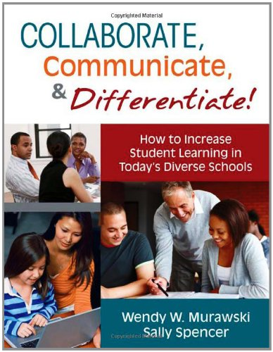 Collaborate, Communicate, and Differentiate! How to Increase Student Learning in Today's Diverse Schools  2011 edition cover