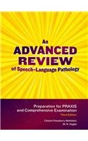 Advanced Review of Speech-Language Pathology Preparation for the PRAXIS and Comprehensive Examination 3rd 2010 edition cover