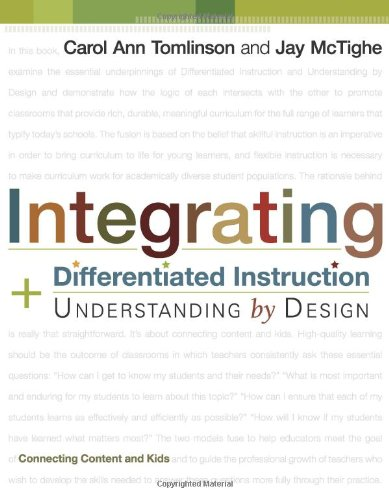 Integrating Differentiated Instruction and Understanding by Design Connecting Content and Kids  2005 9781416602842 Front Cover