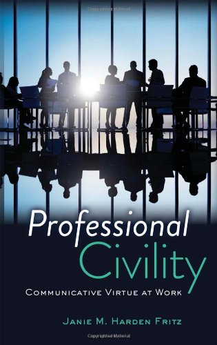 Professional Civility Communicative Virtue at Work  2013 edition cover