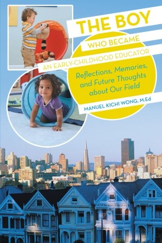 Boy Who Became an Early-Childhood Educator Reflections, Memories, and Future Thoughts about Our Field  2013 edition cover