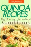 Quinoa Recipes: the Ancient Superfood Cookbook  N/A 9781490990842 Front Cover