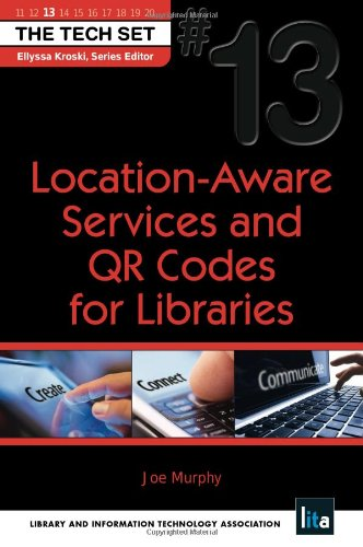 Location-Aware Services and QR Codes for Libraries   2012 9781555707842 Front Cover