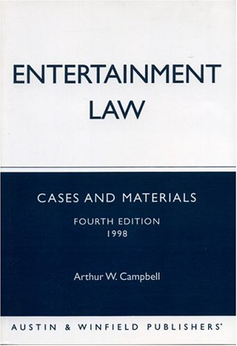 Entertainment Law Cases and Materials 4th 1998 (Revised) 9781572920842 Front Cover